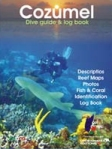 Cozumel Dive Guide and Log Book